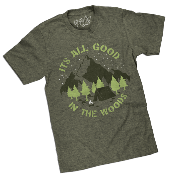 It's all good in the woods tee shirt